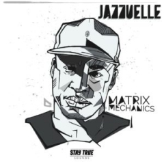 Jazzuelle - Matrix Mechanics (Jazzuelle Matrix Dub)